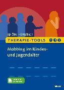 Cover-Bild zu Therapie-Tools Mobbing im Kindes- und Jugendalter von Spröber, Nina