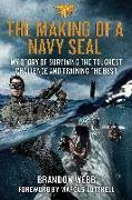 Cover-Bild zu The Making of a Navy Seal: My Story of Surviving the Toughest Challenge and Training the Best von Luttrell, Marcus (Solist)