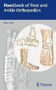 Cover-Bild zu Handbook of Foot and Ankle Orthopedics von Shah, Rajiv