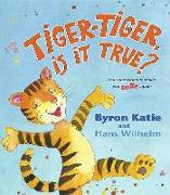 Cover-Bild zu Tiger-tiger, is it True? von Katie, Byron
