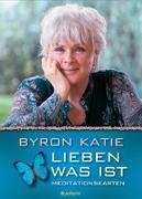 Cover-Bild zu Lieben was ist - Meditationskarten von Katie, Byron
