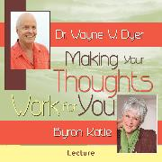 Cover-Bild zu Making Your Thoughts Work for You (Audio Download) von Dyer, Dr. Wayne W.