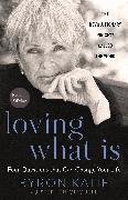 Cover-Bild zu Loving What Is, Revised Edition von Katie, Byron