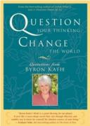Cover-Bild zu Question Your Thinking, Change the World (eBook) von Katie, Byron