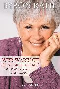 Cover-Bild zu Wer wäre ich ohne mein Drama? (eBook) von Katie, Byron
