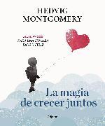 Cover-Bild zu Montgomery, Hedvig: La magia de crecer juntos 1 / The Magic of Growing Up Together 1