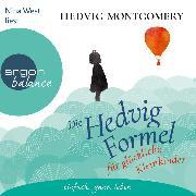 Cover-Bild zu Montgomery, Hedvig: Die Hedvig-Formel für glückliche Kleinkinder (Ungekürzte Lesung) (Audio Download)