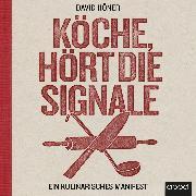 Cover-Bild zu Köche, hört die Signale! (Audio Download) von Höner, David
