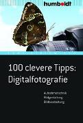 Cover-Bild zu 100 clevere Tipps: Digitalfotografie von Striewisch, Tom!