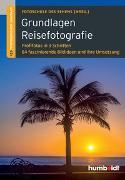Cover-Bild zu Grundlagen Reisefotografie von Fotoschule des Sehens (Hrsg.) (Hrsg.)