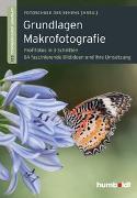 Cover-Bild zu Grundlagen Makrofotografie von Uhl, Peter