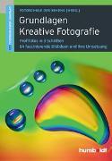 Cover-Bild zu Grundlagen Kreative Fotografie von Uhl, Peter
