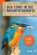 Cover-Bild zu Der Start in die Naturfotografie von Kaiser, Thomas