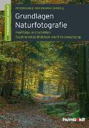 Cover-Bild zu Grundlagen Naturfotografie von Walther-Uhl, Martina