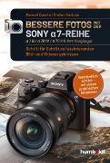 Cover-Bild zu Bessere Fotos mit der SONY a7-Reihe   alpha 7 III / alpha 7R IV / alpha 7S II & ihre Vorgänger von Quarta, Manuel