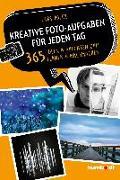 Cover-Bild zu Kreative Foto-Aufgaben für jeden Tag von Poeck, Lars