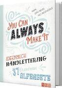 Cover-Bild zu Ideenbuch Handlettering - You can always make it von Greiling, Sandra (Illustr.)