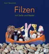Cover-Bild zu Filzen mit Seife und Nadel von Neuschütz, Karin