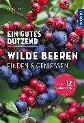 Cover-Bild zu Ein gutes Dutzend wilde Beeren von Diez, Otmar