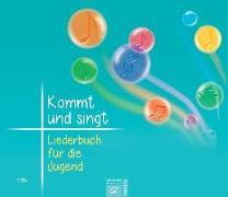 Cover-Bild zu Kommt und singt - Liederbuch für die Jugend von Ebinger, Thomas (Hrsg.)