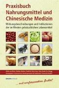 Cover-Bild zu Praxisbuch Nahrungsmittel und Chinesische Medizin von Blarer Zalokar, Ulrike von