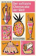 Cover-Bild zu Der saftigste Cheesecake der Welt von Walter, Susanne