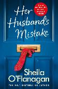 Cover-Bild zu Her Husband's Mistake: A marriage, a secret, and a wife's choice von O'Flanagan, Sheila