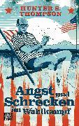 Cover-Bild zu Angst und Schrecken im Wahlkampf (eBook) von Thompson, Hunter S.