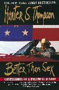 Cover-Bild zu Better Than Sex (eBook) von Thompson, Hunter S.