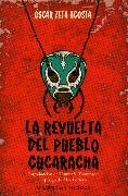 Cover-Bild zu La revuelta del pueblo cucaracha (eBook) von Acosta, Óscar Zeta