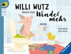 Cover-Bild zu Willi Wutz braucht keine Windel mehr von Reider, Katja