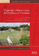 Cover-Bild zu El paisaje urbano maya von García Targa, Juan (Hrsg.)