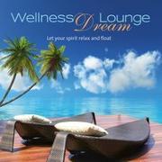 Cover-Bild zu Wellness Dream Lounge von Various (Komponist)