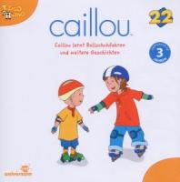 Cover-Bild zu Caillou 22. Caillou lernt Rollschuhfahren und weitere Geschichten von Various (Komponist)