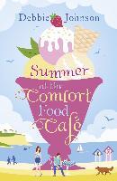 Cover-Bild zu Summer at the Comfort Food Cafe (The Comfort Food Cafe, Book 1) (eBook) von Johnson, Debbie