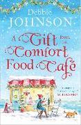 Cover-Bild zu Gift from the Comfort Food Cafe (eBook) von Johnson, Debbie