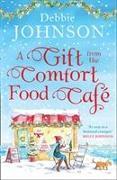 Cover-Bild zu A Gift from the Comfort Food Cafe von Johnson, Debbie