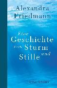 Cover-Bild zu Eine Geschichte von Sturm und Stille (eBook) von Friedmann, Alexandra
