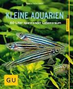 Cover-Bild zu Kleine Aquarien von Schliewen, Ulrich