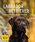 Cover-Bild zu Labrador Retriever von Schlegl-Kofler, Katharina