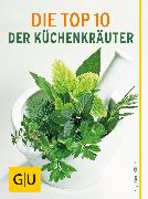 Cover-Bild zu Die Top 10 der Küchenkräuter (eBook) von Kötter, Engelbert