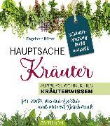 Cover-Bild zu Hauptsache Kräuter - Kräuterpairing leicht gemacht (eBook) von Kötter, Engelbert