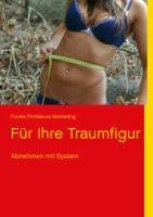 Cover-Bild zu Für Ihre Traumfigur von Foodix ProNatura Marketing, Verlag (Hrsg.)