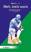 Cover-Bild zu Busch, Michael (Hrsg.): Welt, bleib wach (eBook)