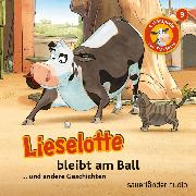 Cover-Bild zu Lieselotte Filmhörspiele, Folge 9: Lieselotte bleibt am Ball (Vier Hörspiele) (Audio Download) von Krämer, Fee
