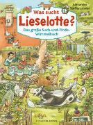Cover-Bild zu Was sucht Lieselotte? Das große Such-und-Finde-Wimmelbuch von Steffensmeier, Alexander