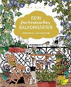 Cover-Bild zu Dein fantastischer Balkongarten (eBook) von Fühl dich Löwenzahn (Hrsg.)