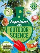 Cover-Bild zu Experiment with Outdoor Science (eBook) von Arnold, Nick