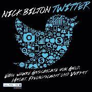 Cover-Bild zu Twitter. Eine wahre Geschichte von Geld, Macht, Freundschaft und Verrat (Audio Download) von Bilton, Nick