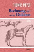 Cover-Bild zu Rechnung über meine Dukaten von Meyer, Thomas